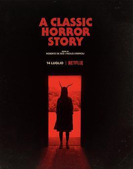 一个经典的恐怖故事AClassicHorrorStory/一个经典的恐怖故事(恐怖片)